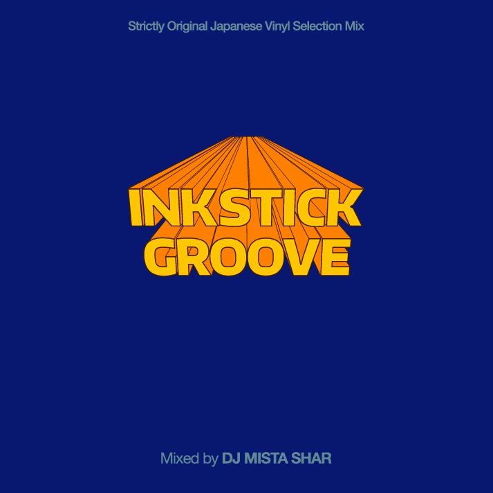 画像1: DJ MISTA SHAR / INKSTICK GROOVE (全32曲) [▲MIXCD▲来た〜!ヒップホップ目線の70s〜80sジャパニーズをセレクト!]