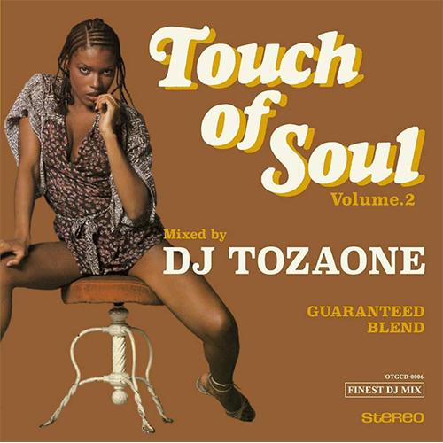 画像1: DJ TOZAONE / TOUCH OF SOUL VOL.2  [▲限定▲シリーズ待望の第2弾!ソウル、レア・グルーヴをグルーヴィー かつソウルフルに調理!]