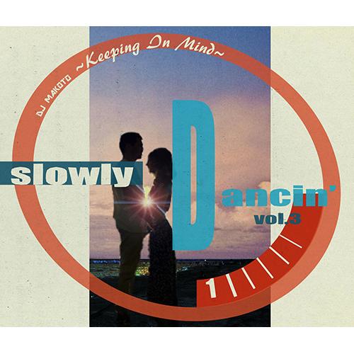 画像1: DJ MAKOTO / SLOWLY DANCIN' Vol.3 〜KEEPING IN MIND〜 (全26曲) [▲MIXCD▲待望の胸キュン&LOVELYチューン第三弾!]
