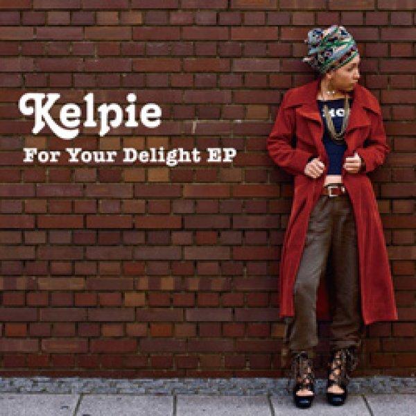 画像1: KELPIE / FOR YOUR DELIGHT EP (全7曲) [▲国内定価▲90sR&Bへの強い愛情と憧憬を感じさせる!] (1)