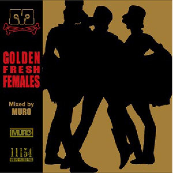 画像1: MURO / GOLDEN FRESH FEMALES (初回ステッカー付) [▲MIXCD▲フィメールRAPオンリー+自身のブレンド・ミックス満載!] (1)